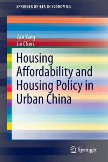 Housing Affordability and Housing Policy in Urban China av Zan Yang og Jie Chen (Heftet)