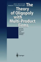 The Theory of Oligopoly with Multi-Product Firms av Koji Okuguchi og Ferenc Szidarovszky (Heftet)