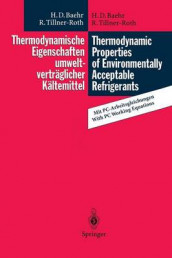 Thermodynamische Eigenschaften umweltvertraglicher Kaltemittel / Thermodynamic Properties of Environmentally Acceptable Refrigerants av Hans D. Baehr og Reiner Tillner-Roth (Heftet)
