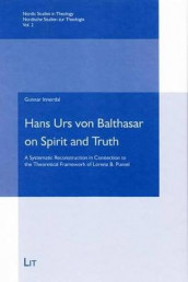 Hans Urs Von Balthasar on Spirit and Truth av Gunnar Innerdal (Innbundet)