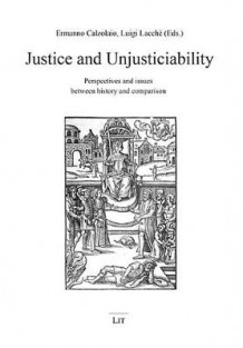 Justice and Unjusticiability: Perspectives and Issues Between History and Comparison (Innbundet)