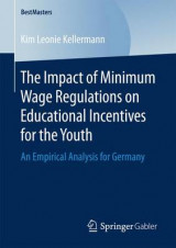 Omslag - The Impact of Minimum Wage Regulations on Educational Incentives for the Youth