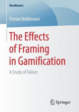 Omslag - The Effects of Framing in Gamification 2017