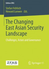Omslag - The Changing East Asian Security Landscape