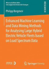 Omslag - Enhanced Machine Learning and Data Mining Methods for Analysing Large Hybrid Electric Vehicle Fleets based on Load Spectrum Data