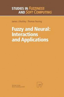 Fuzzy and Neural: Interactions and Applications av James J. Buckley og Thomas Feuring (Heftet)