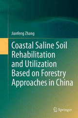 Omslag - Coastal Saline Soil Rehabilitation and Utilization Based on Forestry Approaches in China