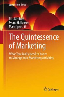 The Quintessence of Marketing av Nils Bickhoff, Svend Hollensen og Marc Oliver Opresnik (Heftet)