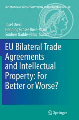 Omslag - EU Bilateral Trade Agreements and Intellectual Property: For Better or Worse?