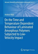 Omslag - On the Time and Temperature Dependent Behaviour of Laminated Amorphous Polymers Subjected to Low-Velocity Impact 2017