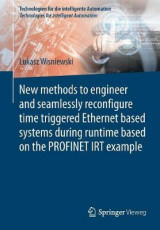 Omslag - New Methods to Engineer and Seamlessly Reconfigure Time Triggered Ethernet Based Systems During Runtime Based on the Profinet Irt Example