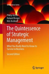 The Quintessence of Strategic Management av Roland Berger, Nils Bickhoff og Philip Kotler (Heftet)