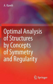 Optimal Analysis of Structures by Concepts of Symmetry and Regularity av Ali Kaveh (Innbundet)