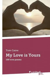 My Love is Yours av Tom Caine (Heftet)