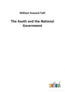 The South and the National Government av William Howard Taft (Heftet)
