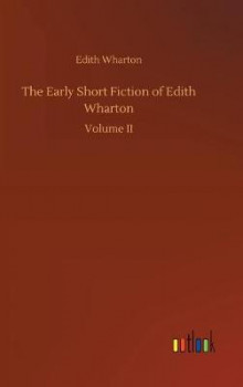 The Early Short Fiction of Edith Wharton av Edith Wharton (Innbundet)