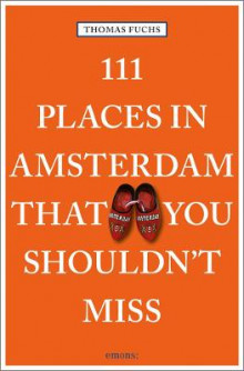 111 Places in Amsterdam That You Shouldn't Miss av Thomas Fuchs (Heftet)