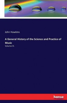 A General History of the Science and Practice of Music av John Hawkins (Heftet)