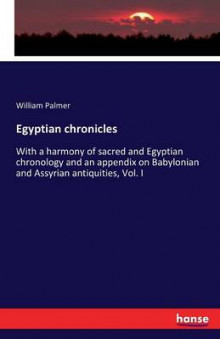 Egyptian Chronicles av William Palmer (Heftet)
