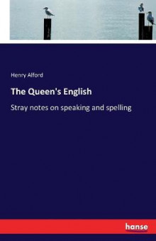 The Queen's English av Henry Alford (Heftet)