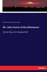 Omslag - Mr. John Francis of the Athenaeum