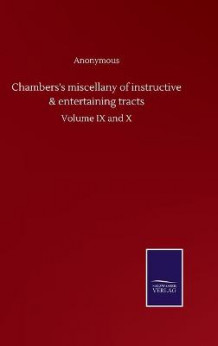 Chambers's miscellany of instructive & entertaining tracts av Anonymous (Innbundet)