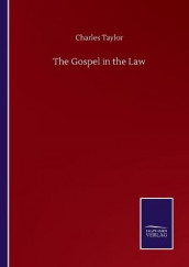 The Gospel in the Law av Charles Taylor (Heftet)