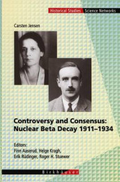 Controversy and Consensus: Nuclear Beta Decay 1911-1934 av Carsten Jensen (Innbundet)