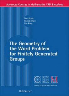 The Geometry of the Word Problem for Finitely Generated Groups av Noel Brady, Hamish Short og Tim Riley (Heftet)