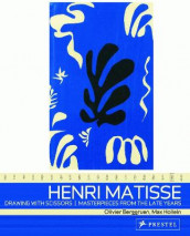 Henri Matisse: Drawing With Scissors, Masterpieces from the Late Years av Olivier Berggruen og Max Hollein (Heftet)