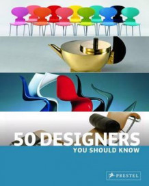 50 designers you should know av Claudia Hellmann, Nina Kozel og Hajo Dutching (Innbundet)