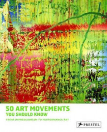 50 art movements you should know av Rosalind Ormiston (Heftet)