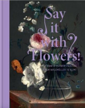 Say It with Flowers! av Rolf Johannsen og Stella Rollig (Heftet)