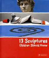 13 Sculptures Children Should Know av Angela Wenzel (Innbundet)