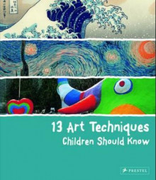 13 art techniques children should know av Angela Wenzel (Innbundet)