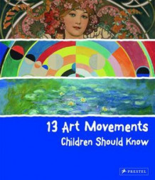 13 art movements children should know av Brad Finger (Innbundet)
