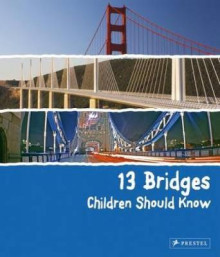 13 Bridges Children Should Know av Brad Finger (Innbundet)
