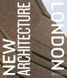 New Architecture London av Edwin Heathcote, Agnese Sanvito og Richard Schulman (Innbundet)