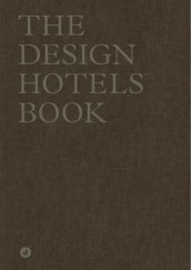 The Design Hotels Book (Innbundet)