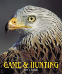 Game and hunting av Kurt G. Blüchel (Innbundet)
