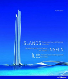 Islands = Inseln : zeitgenössische Architektur am Wasser = Îles : architecture contemporaine sur l'eu av Mark Fletcher (Innbundet)