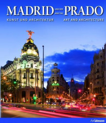 Madrid und der Prado = Madrid and the Prado : art and architecture av Barbara Borngässer, David Sánchez Cano og Felix Scheffler (Innbundet)