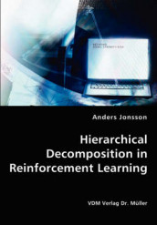 Hierarchical Decomposition in Reinforcement Learning av Anders Jonsson (Heftet)