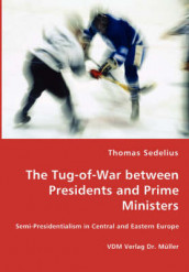 The Tug-Of-War Between Presidents and Prime Ministers av Thomas Sedelius (Heftet)