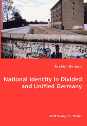 National Identity in Divided and Unified Germany av Joakim Ekman (Heftet)