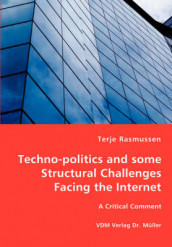 Techno-Politics and Some Structural Challenges Facing the Internet av Terje Rasmussen (Heftet)