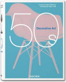 Decorative arts of the 50's av Charlotte Fiell og Peter Fiell (Innbundet)