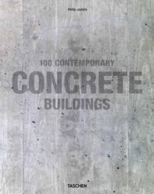 100 contemporary concrete buildings av Philip Jodidio (Innbundet)