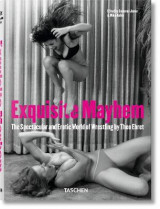 Omslag - Exquisite Mayhem - The Spectacular and Erotic World of Wrestling