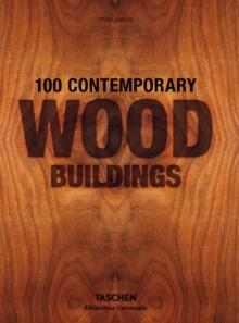 100 contemporary wood buildings av Philip Jodidio (Innbundet)